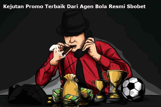 Agen resmi judi bola Sbobet online terbesar di Indonesia dengan promo bonus terbaik