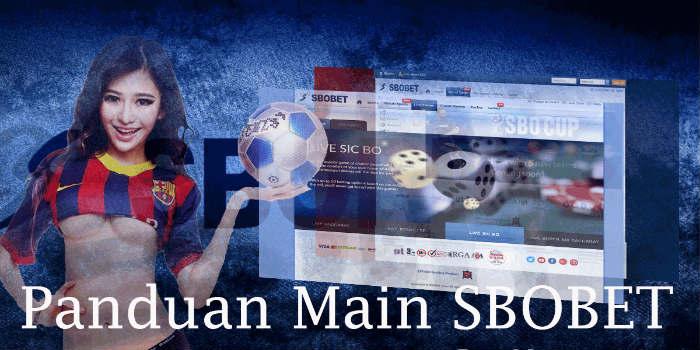 Panduan Agen resmi taruhan judi online sbobet dengan pasaran terlengkap di Indonesia
